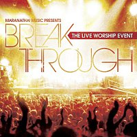 Tommy Walker – Break Through: The Live Worship Event [Live]