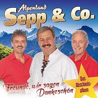 Alpenland Sepp & Co. – Freunde, wir sagen Dankeschon