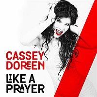 Cassey Doreen – Like a Prayer