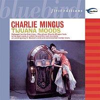Charles Mingus – Tijuana Moods