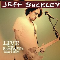 Jeff Buckley – Live from Seattle, WA, May 7, 1995