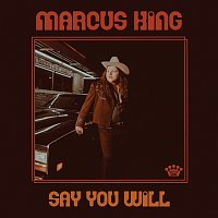 Marcus King – Say You Will