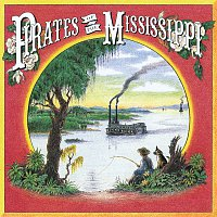 Pirates Of The Mississippi – Pirates Of The Mississippi