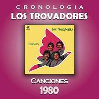 Los Trovadores – Los Trovadores Cronología - Canciones (1980)