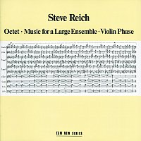 Steve Reich – Octet - Music For A Large Ensemble - Violin Phase
