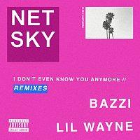 Netsky, Bazzi, Lil Wayne – I Don't Even Know You Anymore [Remixes]