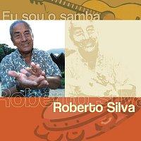 Roberto Silva – Eu Sou O Samba - Roberto Silva