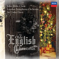 The John Alldis Choir, London Symphony Orchestra, Sir Colin Davis – An Olde English Christmas