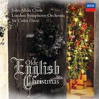 The John Alldis Choir, London Symphony Orchestra, Sir Colin Davis – An Olde English Christmas