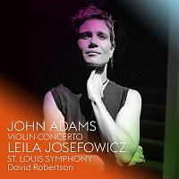 Leila Josefowicz, St. Louis Symphony, David Robertson – John Adams: Violin Concerto