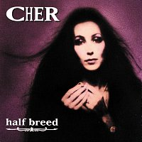 Cher – Half Breed