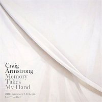 Craig Armstrong – Craig Armstrong: 'Memory Takes My Hand', 'One Minute', 'Immer'