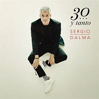 Sergio Dalma – Sergio Dalma 30...y Tanto