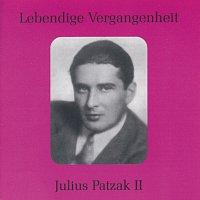 Julius Patzak – Lebendige Vergangenheit - Julius Patzak (Vol.2)