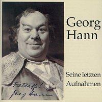 Georg Hann – Georg Hann - Seine letzten Aufnahmen