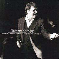 Tommy Korberg – Sanger for ensamma alskare / Levande pa Slagthuset 98.11.27