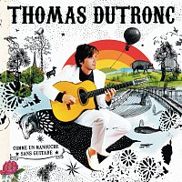 Thomas Dutronc – Comme Un Manouche Sans Guitare