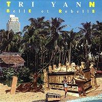 Tri Yann – Belle et rebelle
