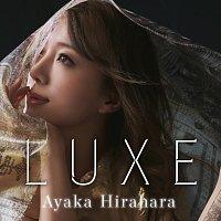 Ayaka Hirahara – Luxe