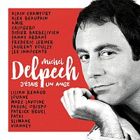 Různí interpreti – J'étais un ange - Michel Delpech