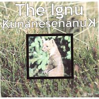 The Ignu – Kunanesenanuk