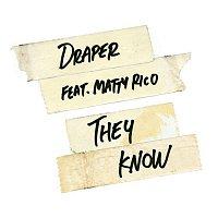 Draper, Matty Rico – They Know (feat. Matty Rico)