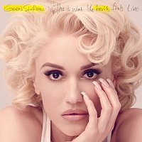 Gwen Stefani – This Is What The Truth Feels Like [Deluxe]