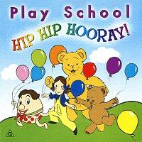 Play School – Hip Hip Hooray!