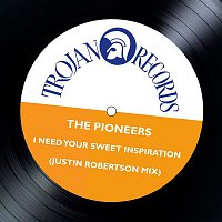 The Pioneers – I Need Your Sweet Inspiration (Justin Robertson Mix)