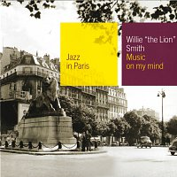 """Willie """"The Lion"""" Smith – Music On My Mind"""