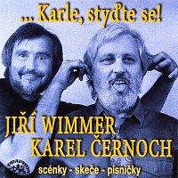 Jiří Wimmer, Karel Černoch – Wimmer, Polák: Karle, styďte se! Scénky, skeče, písničky