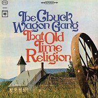 The Chuck Wagon Gang – That Old Time Religion