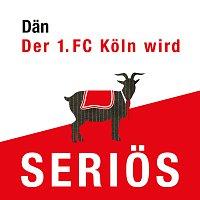 Dan – Der 1. FC Koln wird serios