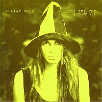 Julian Cope – Try Try Try