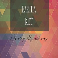 Eartha Kitt – Gently Symphony