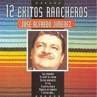 José Alfredo Jiménez – Serie 12 Exitos Rancheros