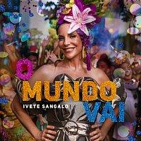 Ivete Sangalo – O Mundo Vai