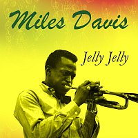 Miles Davis – Jelly Jelly