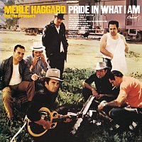 Merle Haggard, The Strangers – Pride In What I Am
