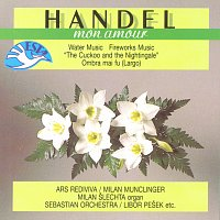 Ars rediviva, Milan Munclinger – Mon amour / Händel: Vodní hudba, Hudba k ohňostroji,....