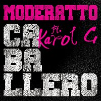 Moderatto, Karol G – Caballero
