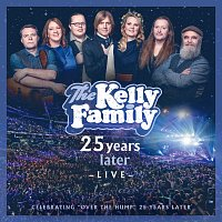 The Kelly Family – 25 Years Later - Live