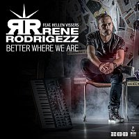 Rene Rodrigezz – Better Where We Are [feat. Hellen Vissers]