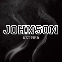 Johnson – Det Her
