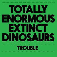 Totally Enormous Extinct Dinosaurs – Trouble
