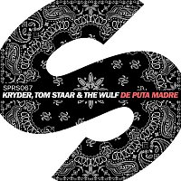 Kryder, Tom Staar & The Wulf – De Puta Madre
