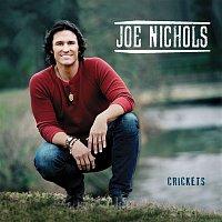Joe Nichols – Crickets