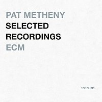 Pat Metheny – Selected Recordings