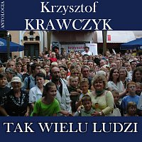 Krzysztof Krawczyk – Tak wielu ludzi (Krzysztof Krawczyk Antologia)