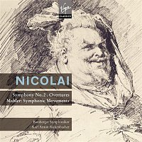 Bamberger Symphoniker, Karl Anton Rickenbacher – Nicolai : Symphony in D major, Overtures - Mahler : Movements